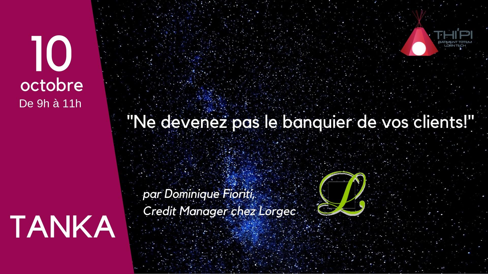 tanka ne devenez pas le banquier de vos clients