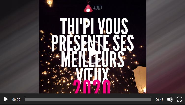 Vidéo Voeux du Thi'Pi 2020