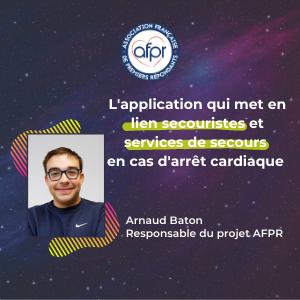 MeeTHI'ng, participant : AFPR, Arnaud Baton, slogan : L'application qui met en lien secouristes et services de secours en cas d'arrêt cardiaque