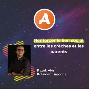 MeeTHI'ng, participant : Aqoona, Razek Akir, slogan : Renforcer le lien social entre les crèches et les parents