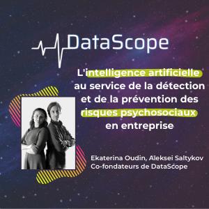 MeeTHI'ng, participant : Datascope, Ekaterina Oudin, slogan : L'intelligence artificielle au service de la détection et de la prévention des risques psychosociaux en entreprise