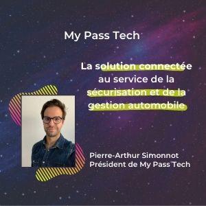 MeeTHI'ng participant, my pass tech, pierre arthur simonnot, slogan : la solution connectée au service de la sécurisation et de la gestion automobile