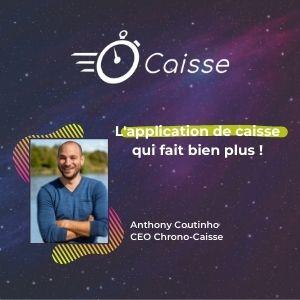 MeeTHI'ng participant ChronoCaisse, Anthony coutinho, l'application de caisse qui fait bien plus !