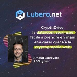 MeeTHI'ng 2020, participant : Lybero, Arnaud Laprévote : CryptnDrive, la dataroom sécurisée facile à prendre en main et à gérer grâce à la cryptographie web