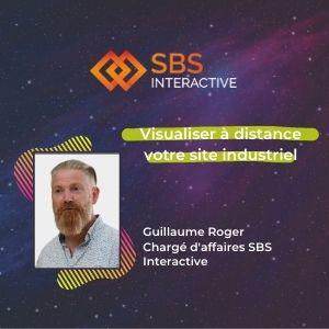 MeeTHI'ng 2020, participant : SBS Interactive, Guillaume Roger, Visualiser à distance votre site industriel