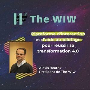 MeeTHI'ng 2020, participant : The WiW, Alexis Beatrix : Plateforme d'interaction et d'aide au pilotage pour réussir sa transformation 4.0