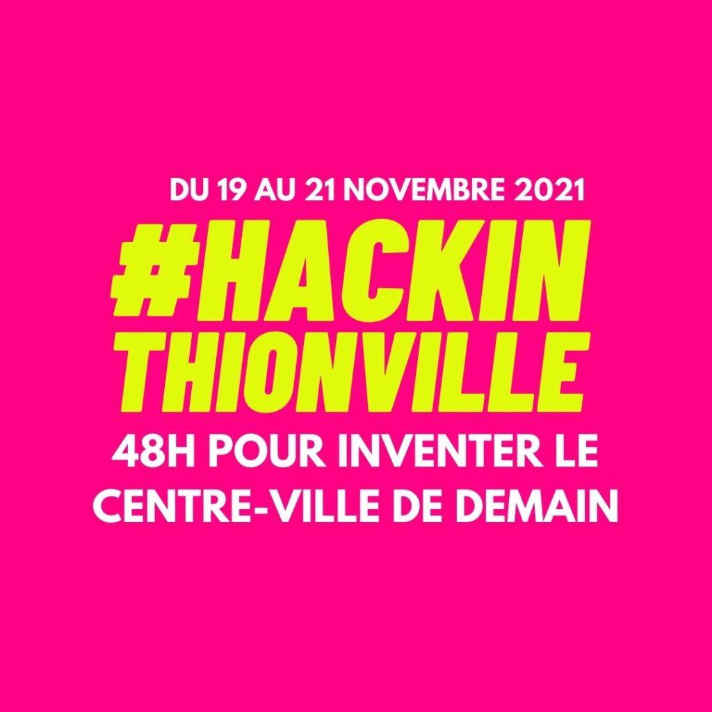 #hacking thionville - hackathon thionville - 48h pour inventer le centre ville de demain